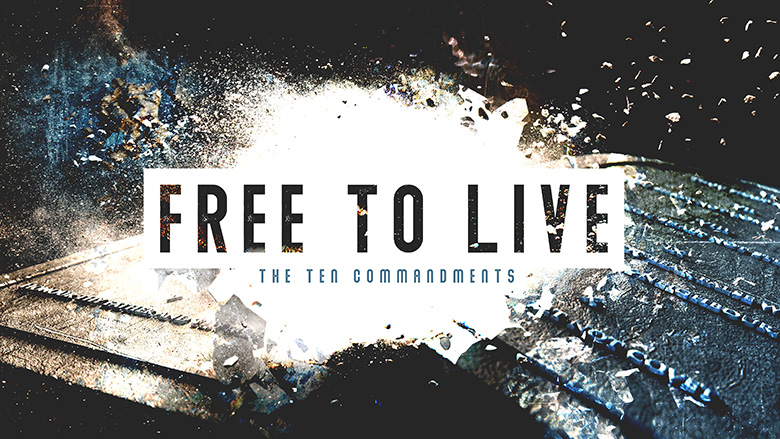 Preaching Series Design – Free to Live – The Ten Commandments
