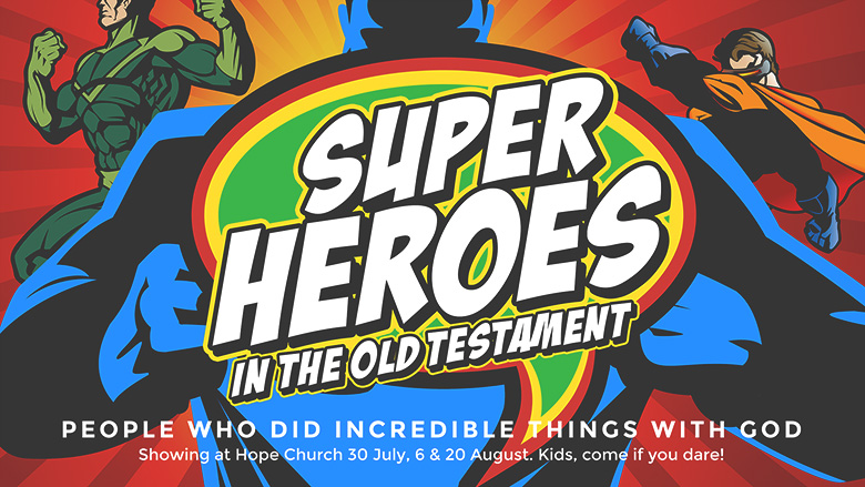 Preaching Series Design – Superheroes – People who did incredible things with God