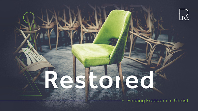 Sermon Series Graphic – Restored – Finding freedom in Christ