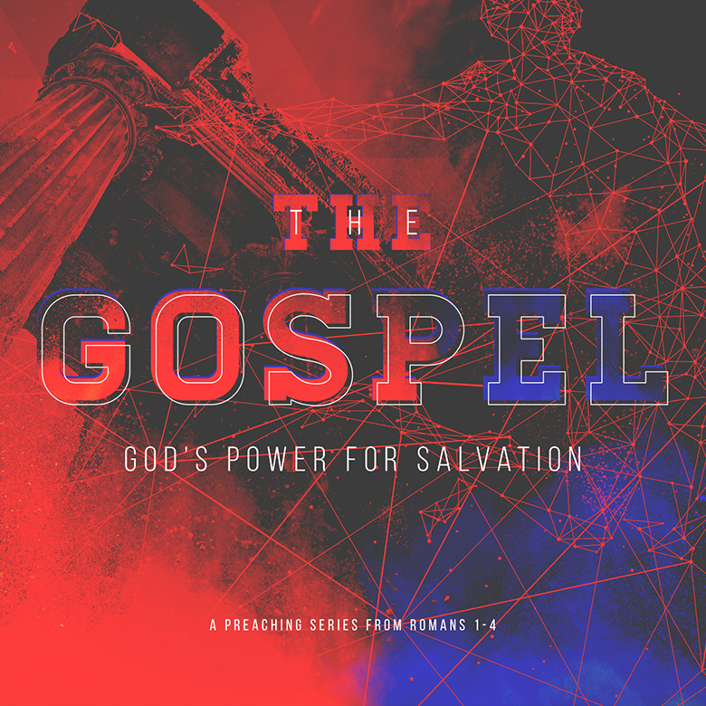 Preaching Series Graphics – The Gospel – God's power for salvation